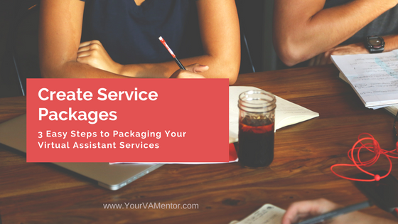 Create Service Packages for Your VA Business - www.yourvamentor.com
